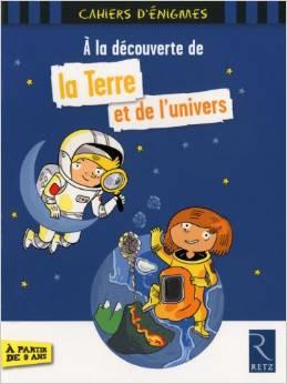 A la découverte de la Terre et de l'univers